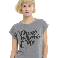 Dumb Is Never Cute Crop Top