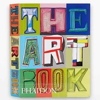 The Art Book: New Edition By The Editors of Phaidon Press