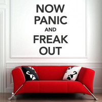 Wall Decor Vinyl Sticker Room Decal Phrase Sign Quote Word Letter Now panic and freak now (s115)