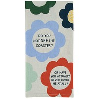 Do You Not See The Coaster Screen-Printed Funny Snarky Multicolored Floral Dish Cloth Towel / Novelty Silly Tea Towels / Cute Hilarious Kitchen Hand Towel