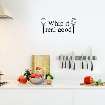 """Whip it Real Good - 23"""" X 10"""" -  with Whisks Cute and Funny Kitchen Vinyl Wall Decal Sticker Art Decor"""
