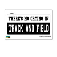 There's No Crying in Track and Field Sticker