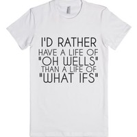 Oh Well What If-Female White T-Shirt