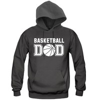 Basketball DAD Hooded Sweatshirt - Great Gift for the Greatest DAD