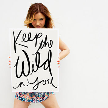 PRINTABLE POSTER, Typography Print, Inspirational Fun Quote, Handwritten Script, Keep the Wild in You, Black & White, Wall Art, Dorm Decor,