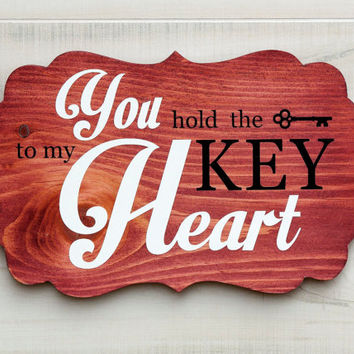 You Hold the Key to My Heart bracket shape wood sign wall art. 6 stain colors. Wedding, Country Chic, Rustic, Valentine, Love Decor Gift