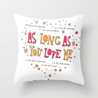 As Long As You Love Me Throw Pillow by ZWAG   Society6