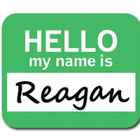 Reagan Hello My Name Is Mouse Pad