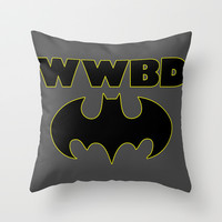 WWBD (what would batman do?) Throw Pillow by LookHUMAN