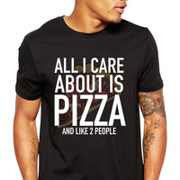 Unisex All I Care About Is Pizza Shirt