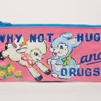 Why Not Hugs & Drugs? Pencil Case