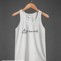 All Was Well (Tank)-Unisex White Tank