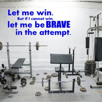 Let me win, but if I cannot win, let me be brave in the attempt Vinyl Wall Decal, wall decor, Wall Art, Wall Quote, vinyl decal