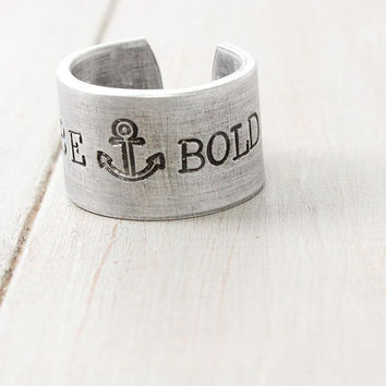 Stamped Anchor Ring, Inspiration Ring, Encouragement, Statement Ring, Adjustable Ring, Be Bold Ring, Thumb Ring, Personalized Ring