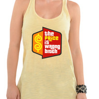 The Price Is Wrong Bitch - Oversized Racerback Tank