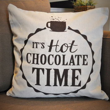 It's Hot Chocolate Time Pillow Cover