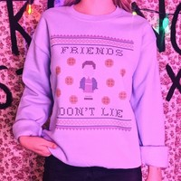 Friends Don't Lie Sweatshirt