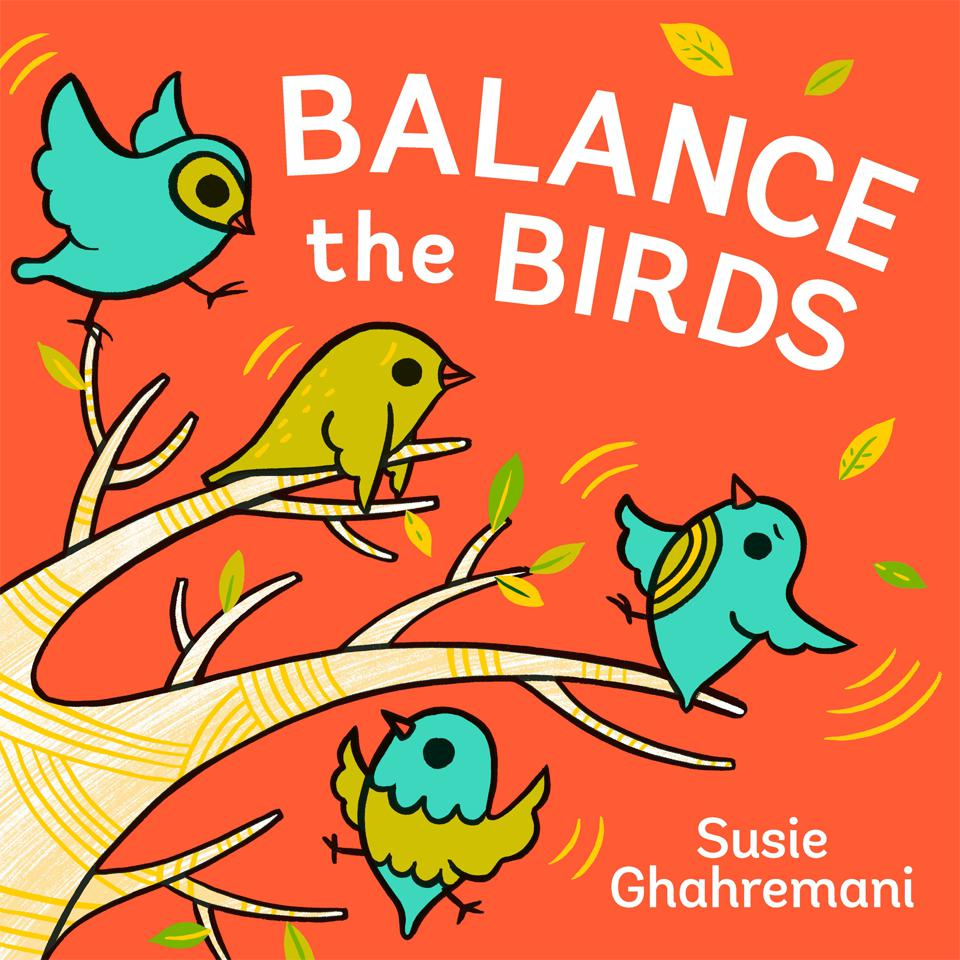 Image of Balance the Birds by Susie Ghahremani - a picture book for toddlers about size and weight!