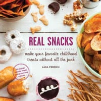 Real Snacks: Make Your Favorite Childhood Treats Without All the Junk (Paperback) | Overstock.com