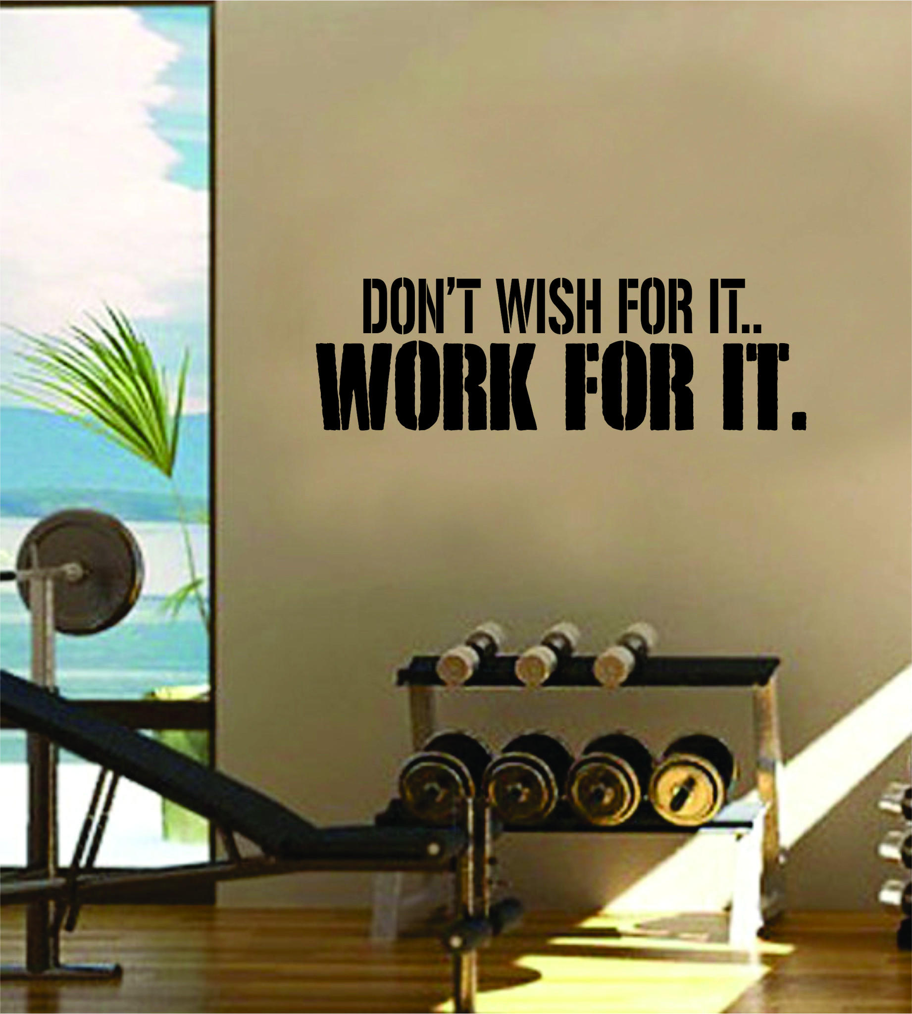 Image of Dont Wish For It Work For It Gym Fitness Quote Weights Health Design Decal Sticker Wall Vinyl Art Decor Home