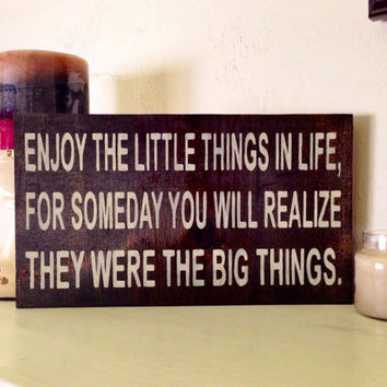 Enjoy the Little Things Wood Sign, Stained and Hand Painted, Customizable, home decor, wedding gift, birthday, house warming gift