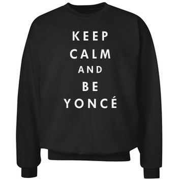 Keep Calm and Be Yonce