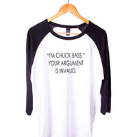 I m Chuck Bass Your Argument is Invalid Gossip Girl Short Sleeve Raglan - White Red - White Blue - White Black XS, S, M, L, XL, AND 2XL*AD*