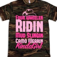 Four Wheeler Ridin' Mud Slingin' Camo Wearin' Kinda Girl-T-Shirt