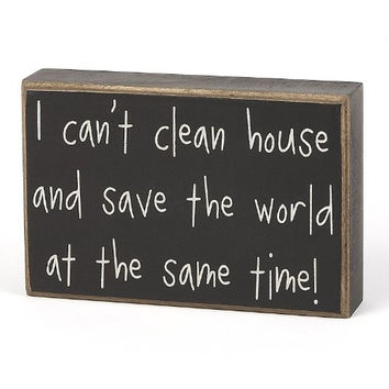 Collins I Can't Clean House Box Sign