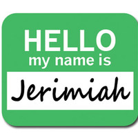 Jerimiah Hello My Name Is Mouse Pad