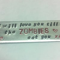 Hand stamped I will love you till the ZOMBIES eat you keyring, keychain, zombie apocalypse, walking dead, Girlfriend gift, boyfriend gift,