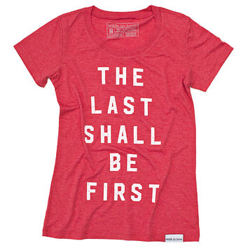 Last Shall Be First Red Women's T-Shirt