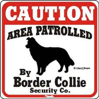 "Dog Yard Sign ""Caution Area Patrolled By Border Collie Security Company"""