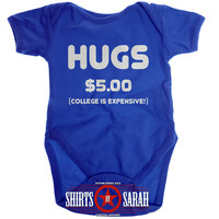 Funny Hugs Baby Bodysuit - College Is Expensive Unisex Boy's Girl's Baby Creeper Baby One Piece Custom Cute