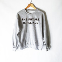 The future is woman sweater- feminist sweater- Hot New Look- Woman Movement