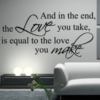 THE BEATLES Decal Wall Quote and in the end the love by HappyWallz