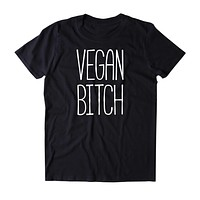 Vegan Btch Shirt Veganism Plant Based Diet Animal Right Activist Clothing Tumblr T-shirt