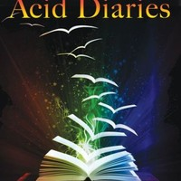 The Acid Diaries: A Psychonaut's Guide to the History and Use of LSD