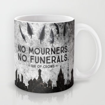 Six of Crows - No Mourners. No Funerals Mug by Evie Seo