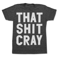 Print Liberation: That Sh*t Cray Tee Unisex Black, at 54% off!