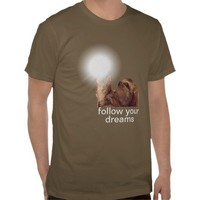 Follow your dreams - sloth t-shirt from Zazzle.com