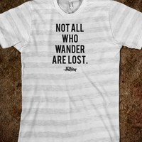 Tolkien Quote - Not all who wander are lost