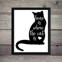 Home Is Where The Cat Is -Cat Print, Instant Download, Digital Art, Printable, Quote, Wall Decor, Poster, Pet, Cats, Kitten, Adopt, House