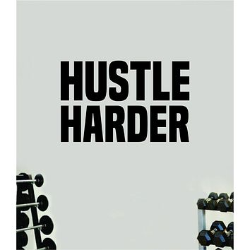 Hustle Harder Wall Decal Home Decor Bedroom Room Vinyl Sticker Art Work Out Quote Beast Gym Fitness Lift Strong Inspirational Motivational Health Girls