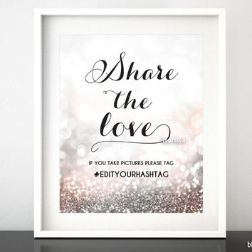 """Custom printable wedding or party hashtag sign """"Share the love"""" in blush and silver glitter"""