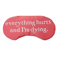 Everything Hurts and I'm Dying Satin Sleep Mask in Pink and White