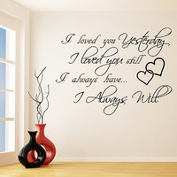 Vinyl Wall Decal Quote I Loved You Yesterday, I Always Will / Inspirational Romantic Sayings Design Decor Sticker + Free Random Decal Gift!