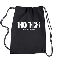 Thick Thighs, Thin Patience Drawstring Backpack