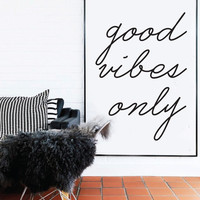 Good Vibes Only - Black and White - Inspiring Typography Print - Quotes