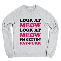 Look at Meow I'm Gettin' Pay-Purr (Sweatshirt - Pink